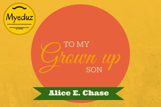 To My Grown-Up Son by Alice E. Chase